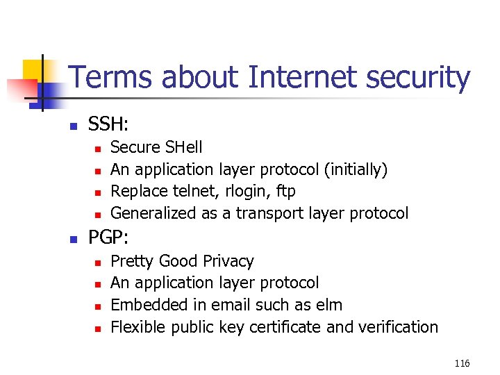 Terms about Internet security n SSH: n n n Secure SHell An application layer