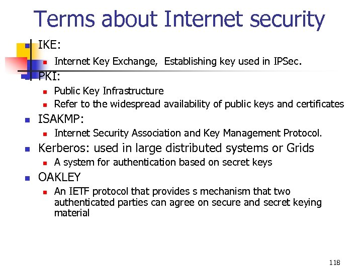 Terms about Internet security n IKE: n n PKI: n n n Internet Security