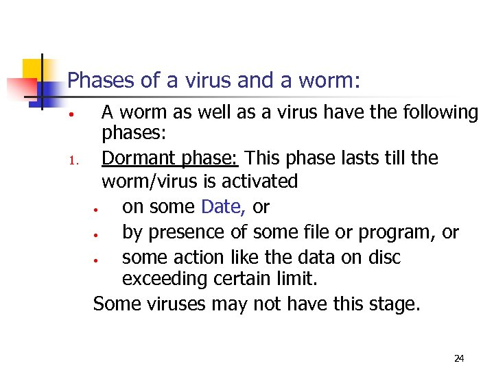 Phases of a virus and a worm: • 1. A worm as well as