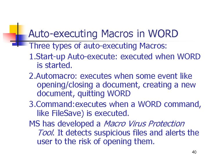 Auto-executing Macros in WORD Three types of auto-executing Macros: 1. Start-up Auto-execute: executed when