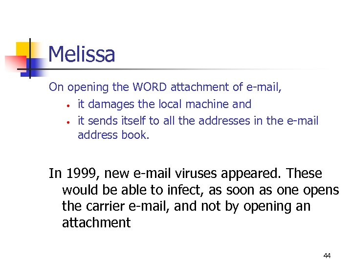 Melissa On opening the WORD attachment of e-mail, • it damages the local machine