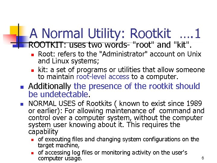 A Normal Utility: Rootkit …. 1 n ROOTKIT: uses two words-