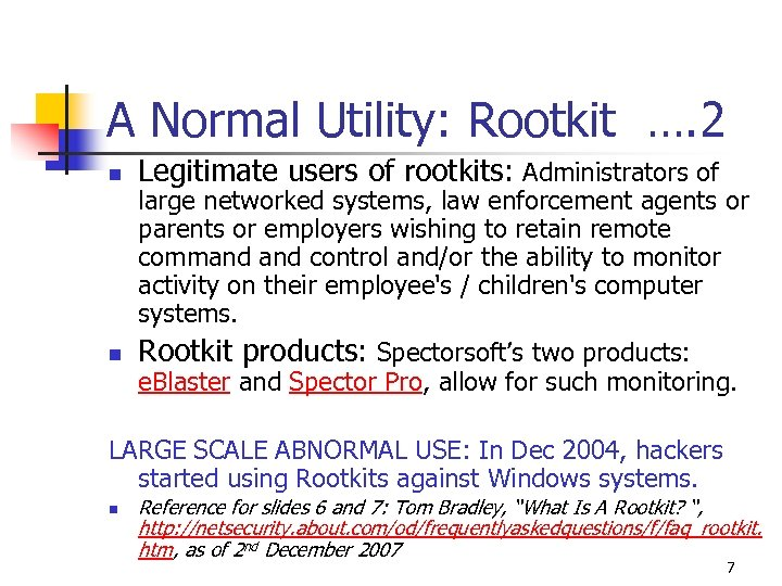 A Normal Utility: Rootkit …. 2 n Legitimate users of rootkits: Administrators of n