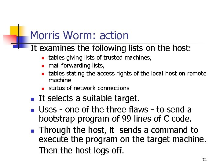 Morris Worm: action It examines the following lists on the host: n n tables