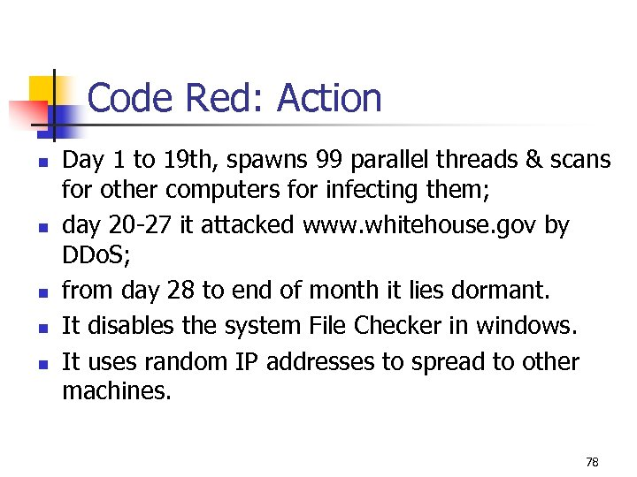 Code Red: Action n n n Day 1 to 19 th, spawns 99 parallel