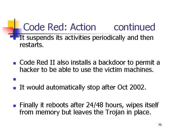 Code Red: Action continued n n n It suspends its activities periodically and then