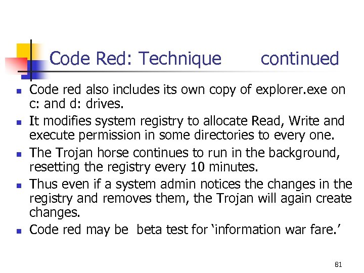 Code Red: Technique continued n n n Code red also includes its own copy