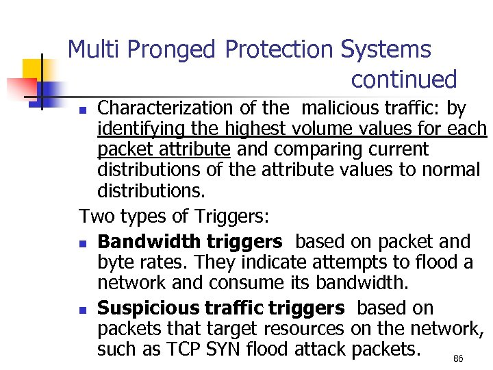 Multi Pronged Protection Systems continued Characterization of the malicious traffic: by identifying the highest