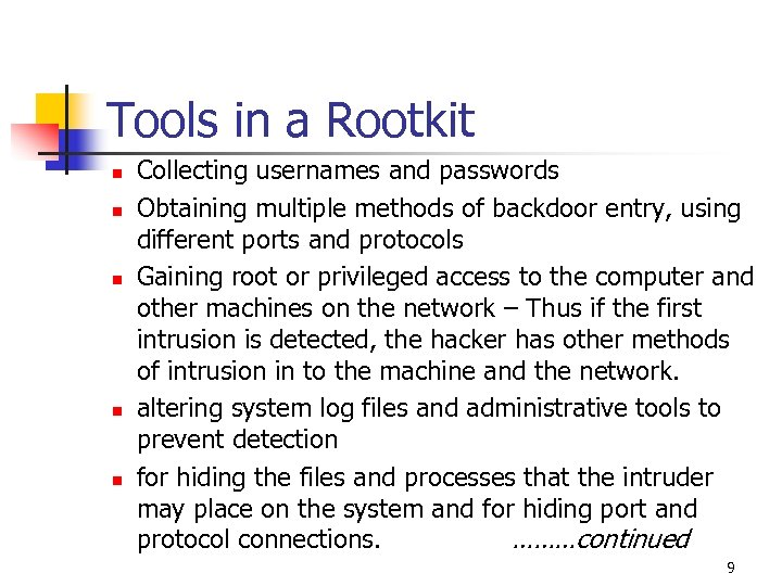 Tools in a Rootkit n n n Collecting usernames and passwords Obtaining multiple methods