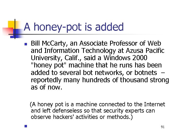 A honey-pot is added n Bill Mc. Carty, an Associate Professor of Web and