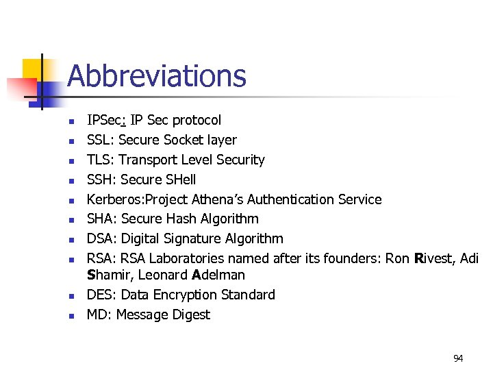 Abbreviations n n n n n IPSec: IP Sec protocol SSL: Secure Socket layer
