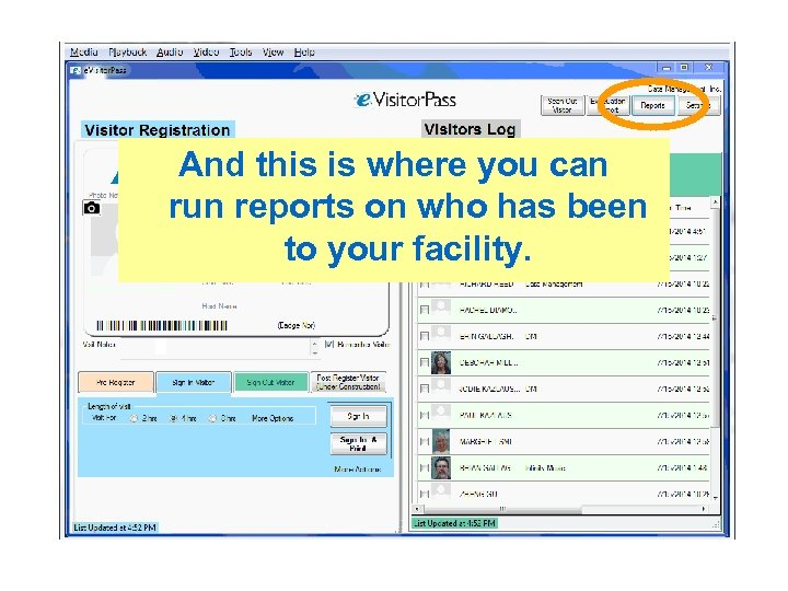 And this is where you can run reports on who has been to your