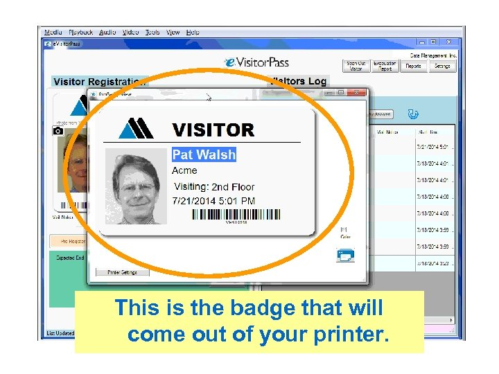 This is the badge that will come out of your printer.