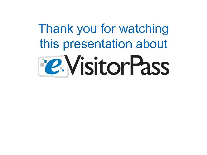 Thank you for watching this presentation about