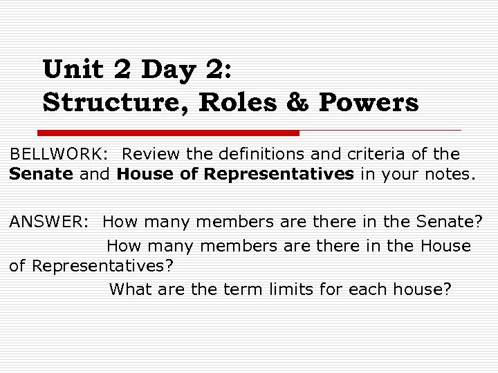 Unit 2 Day 2: Structure, Roles & Powers BELLWORK: Review the definitions and criteria