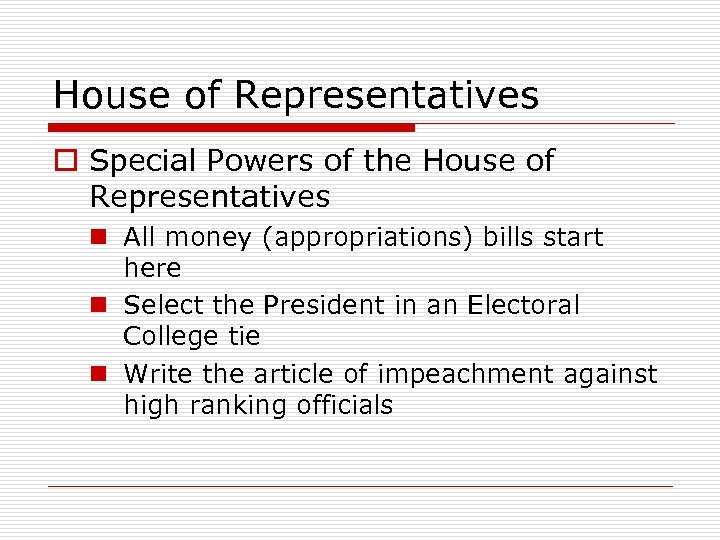 House of Representatives o Special Powers of the House of Representatives n All money