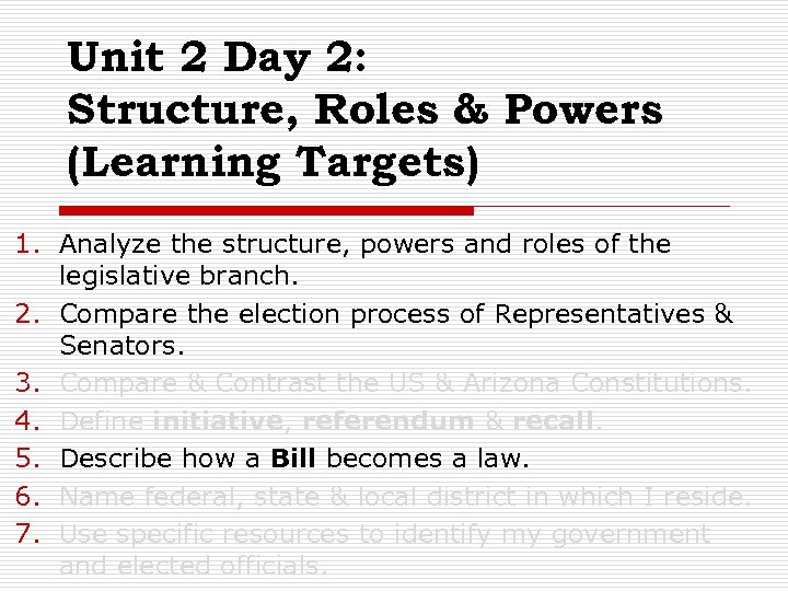 Unit 2 Day 2: Structure, Roles & Powers (Learning Targets) 1. Analyze the structure,