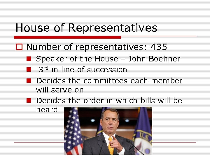 House of Representatives o Number of representatives: 435 n Speaker of the House –