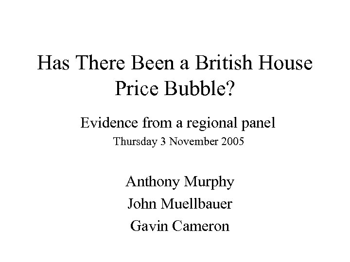 Has There Been a British House Price Bubble? Evidence from a regional panel Thursday