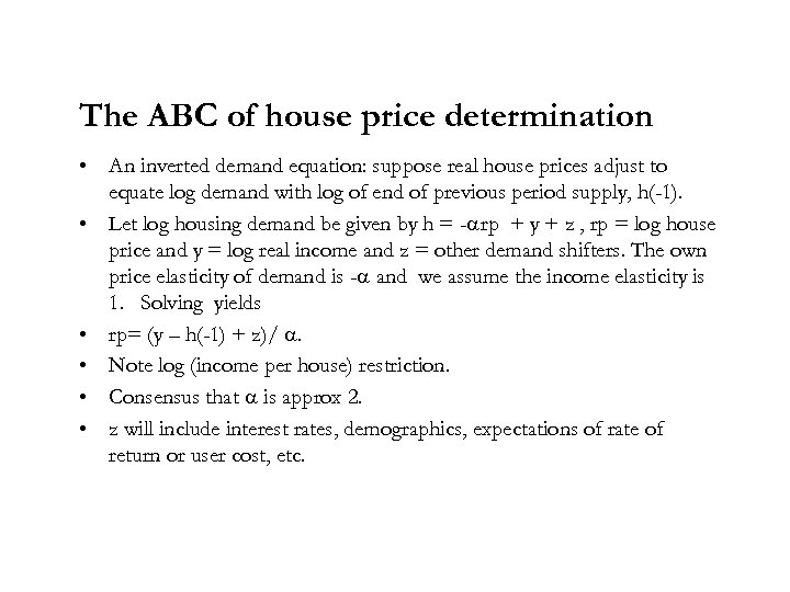 The ABC of house price determination • An inverted demand equation: suppose real house