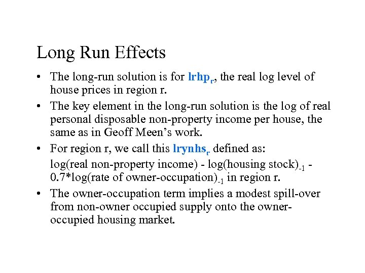 Long Run Effects • The long-run solution is for lrhpr, the real log level
