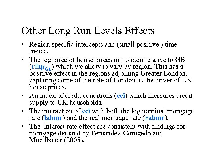 Other Long Run Levels Effects • Region specific intercepts and (small positive ) time