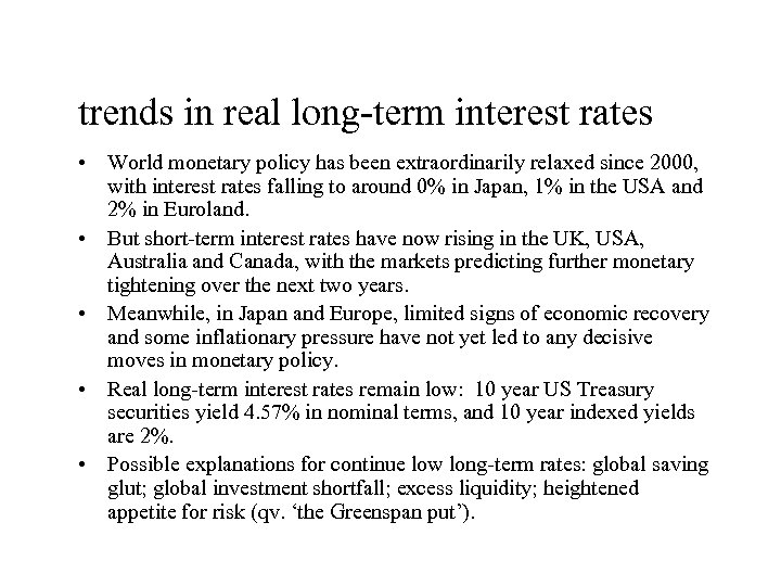 trends in real long-term interest rates • World monetary policy has been extraordinarily relaxed