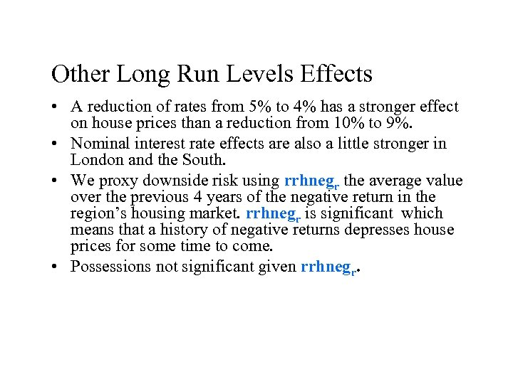 Other Long Run Levels Effects • A reduction of rates from 5% to 4%
