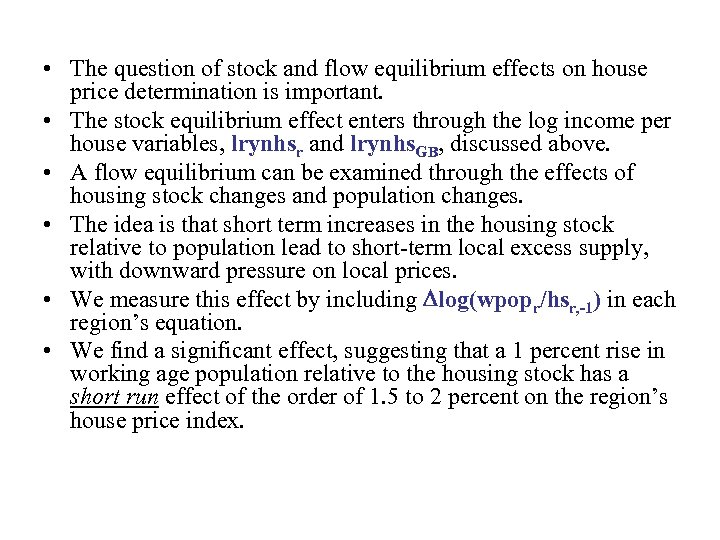 • The question of stock and flow equilibrium effects on house price determination