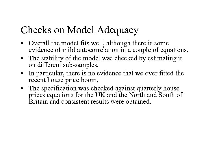 Checks on Model Adequacy • Overall the model fits well, although there is some