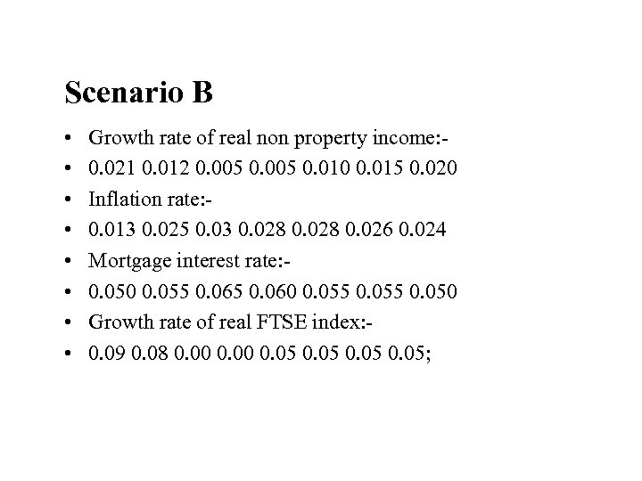Scenario B • • Growth rate of real non property income: 0. 021 0.
