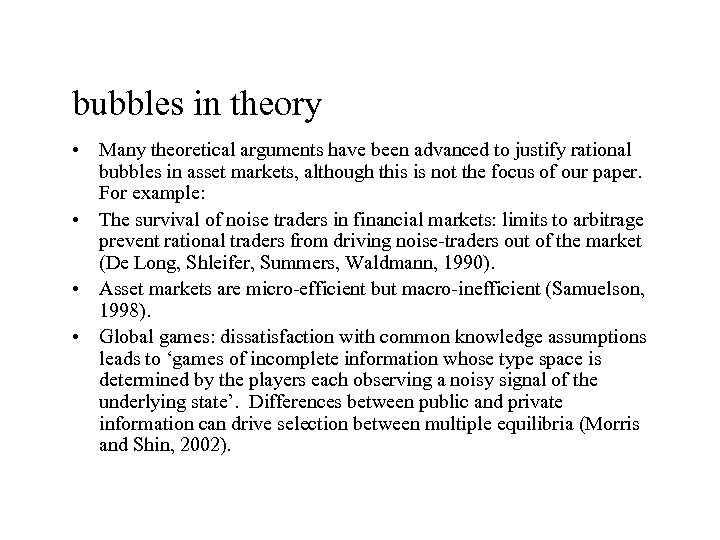 bubbles in theory • Many theoretical arguments have been advanced to justify rational bubbles