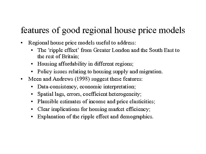 features of good regional house price models • Regional house price models useful to