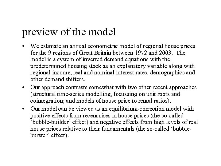 preview of the model • We estimate an annual econometric model of regional house