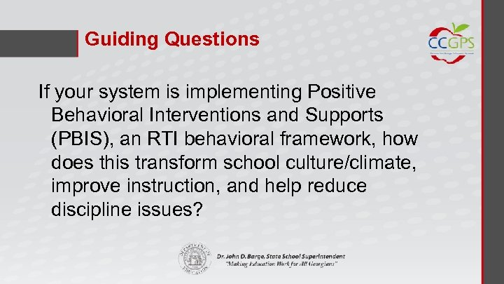 Guiding Questions If your system is implementing Positive Behavioral Interventions and Supports (PBIS), an