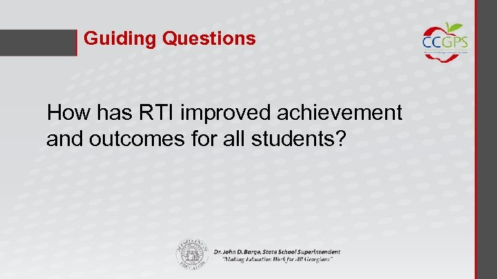 Guiding Questions How has RTI improved achievement and outcomes for all students?