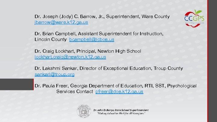 Dr. Joseph (Jody) C. Barrow, Jr. , Superintendent, Ware County jbarrow@ware. k 12. ga.