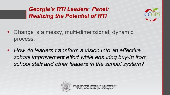 Georgia's RTI Leaders' Panel: Realizing the Potential of RTI • Change is a messy,
