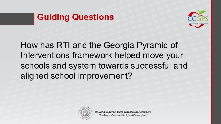Guiding Questions How has RTI and the Georgia Pyramid of Interventions framework helped move
