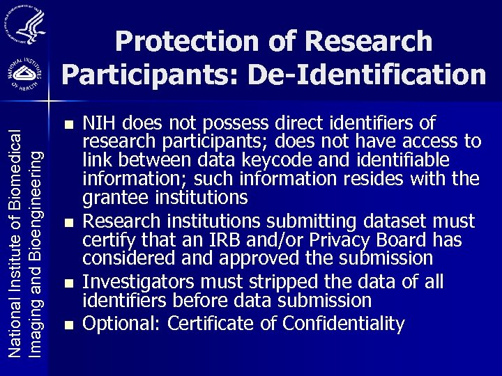 National Institute of Biomedical Imaging and Bioengineering Protection of Research Participants: De-Identification n n