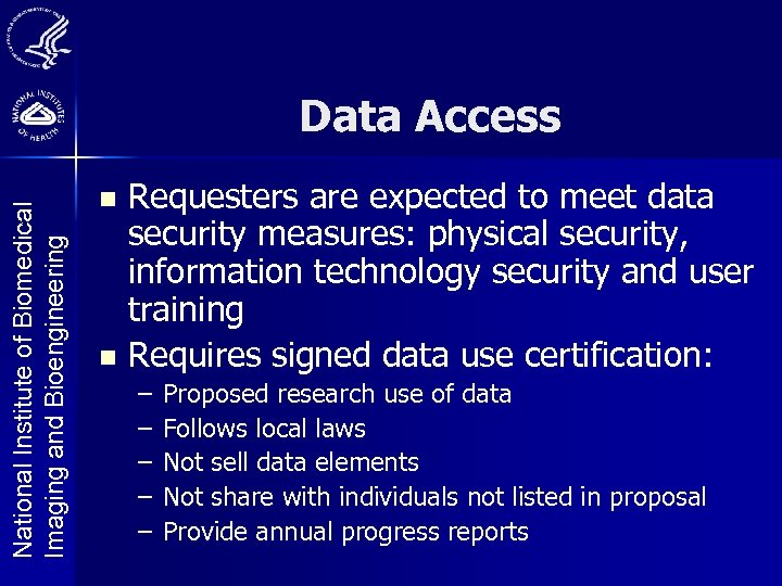 National Institute of Biomedical Imaging and Bioengineering Data Access Requesters are expected to meet