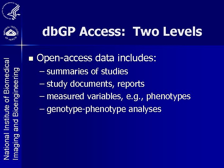 National Institute of Biomedical Imaging and Bioengineering db. GP Access: Two Levels n Open-access