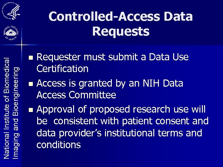National Institute of Biomedical Imaging and Bioengineering Controlled-Access Data Requests Requester must submit a