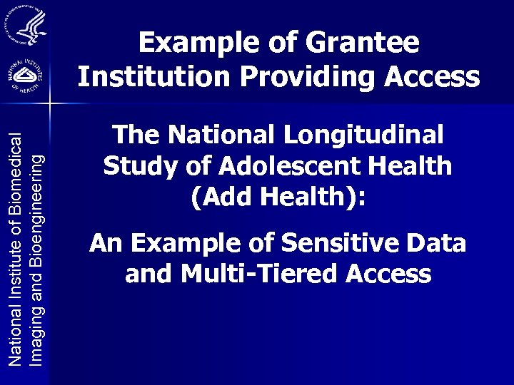 National Institute of Biomedical Imaging and Bioengineering Example of Grantee Institution Providing Access The