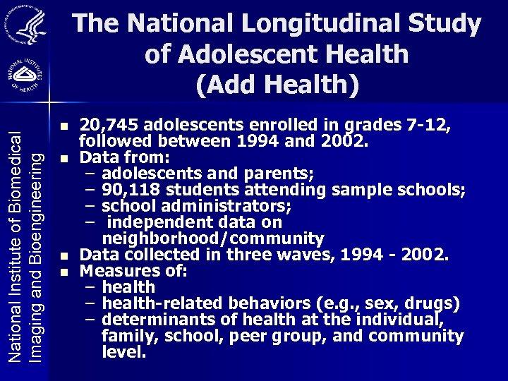 National Institute of Biomedical Imaging and Bioengineering The National Longitudinal Study of Adolescent Health