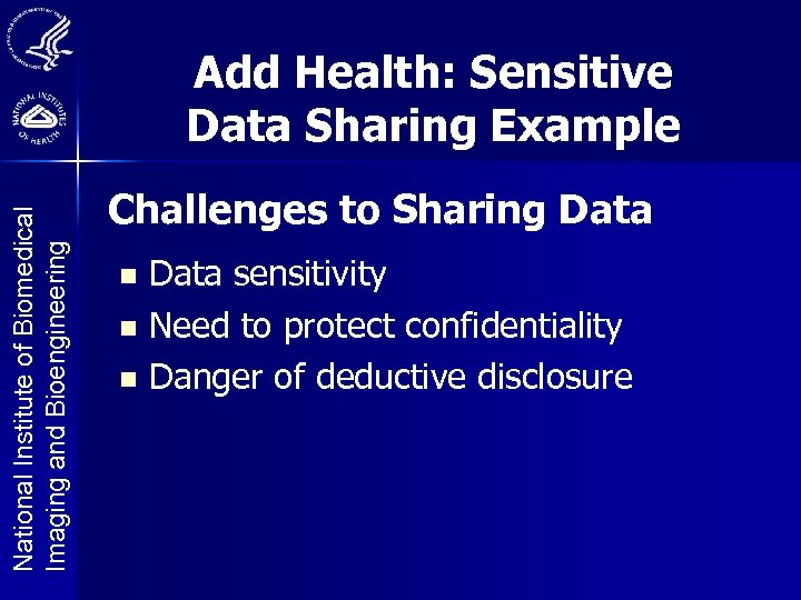 National Institute of Biomedical Imaging and Bioengineering Add Health: Sensitive Data Sharing Example Challenges