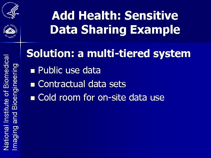 National Institute of Biomedical Imaging and Bioengineering Add Health: Sensitive Data Sharing Example Solution: