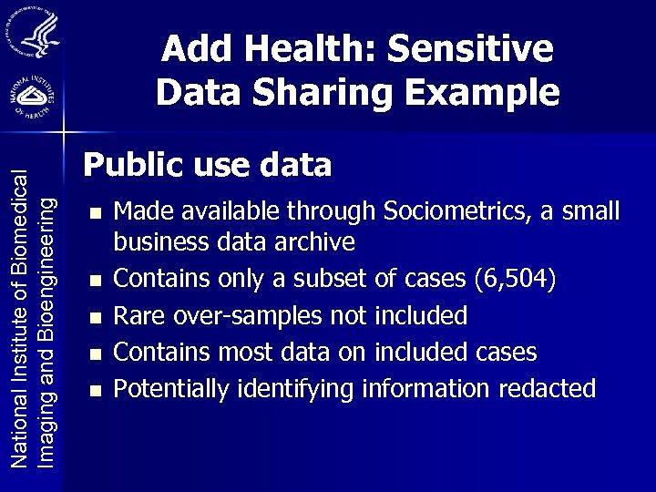 National Institute of Biomedical Imaging and Bioengineering Add Health: Sensitive Data Sharing Example Public