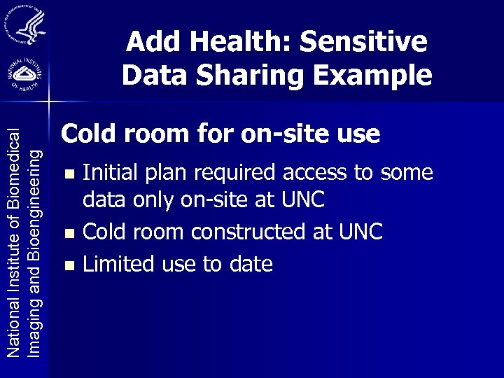 National Institute of Biomedical Imaging and Bioengineering Add Health: Sensitive Data Sharing Example Cold