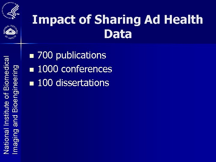 National Institute of Biomedical Imaging and Bioengineering Impact of Sharing Ad Health Data 700